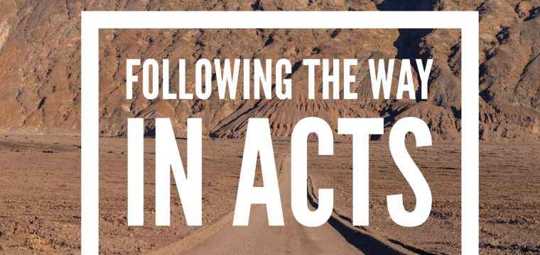 Following the Way in Acts – 1