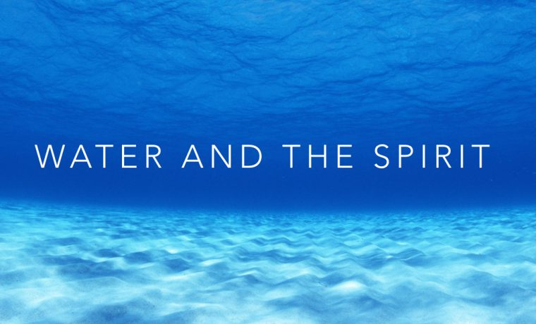 Water and The Spirit